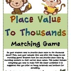 Place Value To Thousands Matching Game (Great Center or Wo