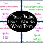Place Value Word Form I have Who has