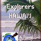 Planet Explorers Hawaii: A Travel Guide for Kids