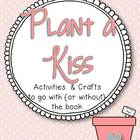Plant a Kiss {A Sweet Craftivity}