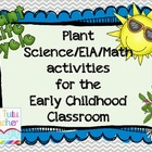 Plants: ELA/Science/Math activities for the kindergarten c