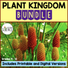 Plants: Introduction and Classification Complete Unit Plan Bundle