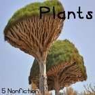 Plants: Nonfiction Reading Passages on Peculiar Plants