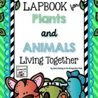 Plants and Animals - Living Together - Lapbook