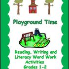 Playground Time : Reading, Writing and Literacy Centers Bundled
