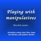 Playing with manipulatives