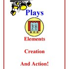 Plays, The Elements, Creation and Action Activities and Projects