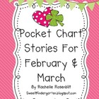 Pocket Chart Stories for February & March