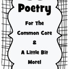Poetry For the Common Core &amp; A Little More!