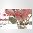 Poetry Presentation Guide Language Arts 6-8