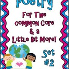 Poetry for the Common Core and a Little Bit More Set 2