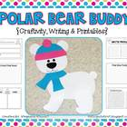 Polar Bear Buddy {Winter Craftivity, Writing & Printables}