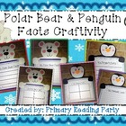 Polar Bear &amp; Penguin Facts Craftivity {Includes Graphic Or