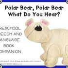Polar Bear, Polar Bear: Preschool Speech &amp; Language Companion