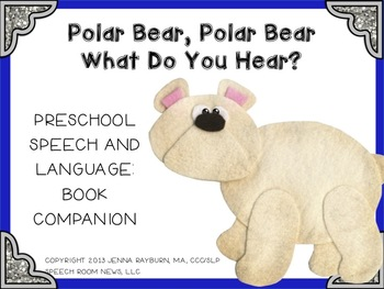 Polar Bear, Polar Bear: Preschool Speech & Language Companion