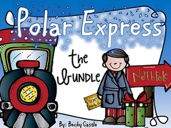 Polar Express Bundle - 11 Activities in Math & Literacy
