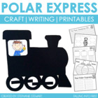 Polar Express {Christmas Craftivity, Writing, & Printables}
