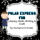 Polar Express Fun - Literacy, Math, Writing &amp; Craft