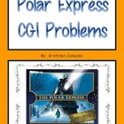 Polar Express Math CGI Word Problems Christmas Holiday Themed