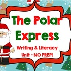 Polar Express Unit - Writing &amp; Literacy Activities - NO Prep!