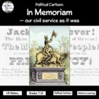 Political Cartoon: In Memoriam - our civil service as it was