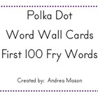 Polka Dot Border Word Wall Word Cards - First 100 Fry Words