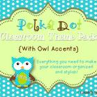 Polka Dot {Owl Accents} Classroom theme