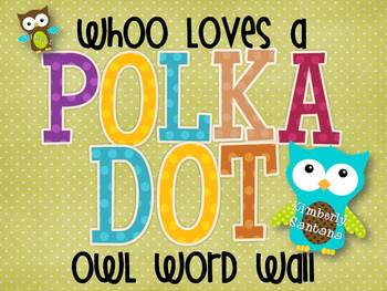 Polka Dot {Owl Themed} Word Wall Materials