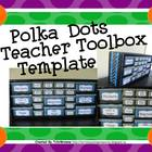 Polka Dots Teacher Toolbox Template - Editable