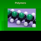 Polymer Chemistry and Making Slime Powerpoint Presentation