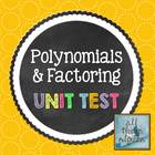 Polynomials and Factoring - Unit Test