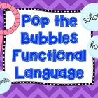 Pop the Bubbles Functional Language: School, Home, Community