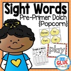 Popcorn Words: Pre-Primer Dolch Words