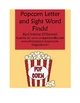 Popcorn letter and sight word finds: reading, writing and