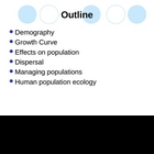 Population Ecology and Demographics