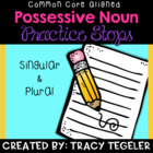 Possessive Noun Practice Stops {Common Core Aligned}