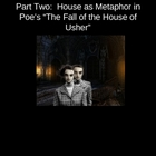 Power Point Presentation Part 2 &quot;The Fall of the House of Usher&quot;