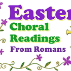 Power point: Easter choral reading from Romans
