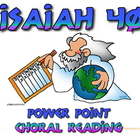 Power point:choral reading of Isaiah 40  