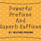 Powerful Prefixes and Superb Suffixes