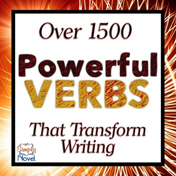 Powerful Verbs - Over 1500 Verbs to Pack a Punch!