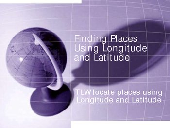 Powerpoint Geography - Using Longitude and Latitude âÂ