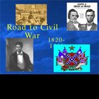 Powerpoint - The Road to the U.S. Civil War: 1820-61
