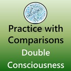 Practice with Comparisons- Double Consciousness