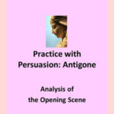Practice with Persuasion- Antigone First Scene Analysis