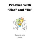"Practice with ""has"" and ""be"""