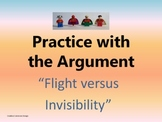 "Practice with the Argument- ""Flight versus Invisibility"""