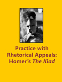Practice with Rhetorical Appeals: Homer's The Iliad