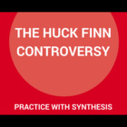 Practice with the Synthesis- The Huck Finn Controversy