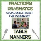 Practicing Pragmatics: Table Manners Social Skills Game &amp; 